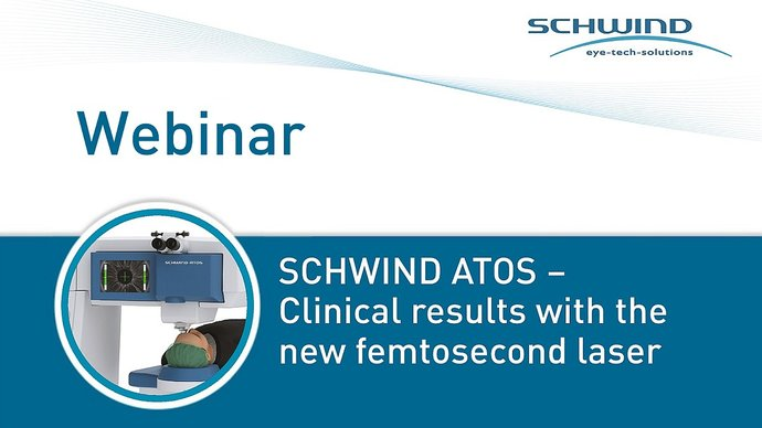 Schwind webinar about SCHWIND ATOS - Clinical results with the new femtosecond laser